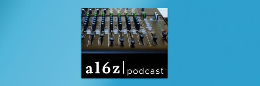 a16z podcast Andreessen Horowitz